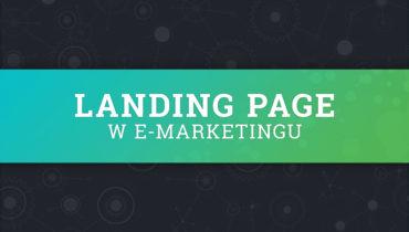 """Co to takiego i jak powinien wyglądać """"Landing page"""""""